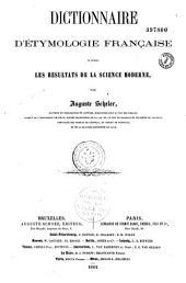 Dictionnaire d'étymologie française d'après les résultats de la science moderne: Volume2