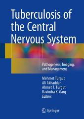 Tuberculosis of the Central Nervous System: Pathogenesis, Imaging, and Management