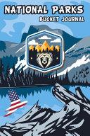 National Parks Bucket Journal: U.S. Outdoor Adventure Log List- My Bucket Journal National Park - National Park Passport Book
