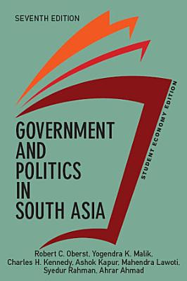 Government and Politics in South Asia  Student Economy Edition PDF