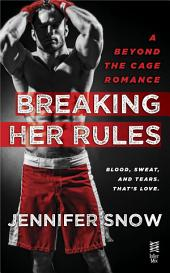 Breaking Her Rules: Beyond the Cage