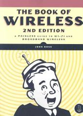 The Book of Wireless, 2nd Edition: A Painless Guide to Wi-fi and Broadband Wireless