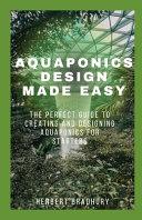 Aquaponics Design Made Easy