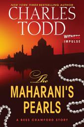 The Maharani's Pearls: A Bess Crawford Story