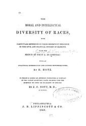 The Moral and Intellectual Diversity of Races: With Particular Reference to Their Respective Influence in the Civil and Political History of Mankind