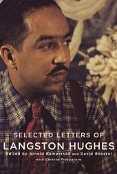 Selected Letters of Langston Hughes: Edited by Arnold Rampersad and David Roessel