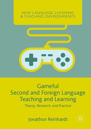 Gameful Second and Foreign Language Teaching and Learning PDF