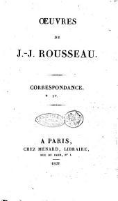 Oeuvres de J.-J. Rousseau: Correspondance. 4, Volume23