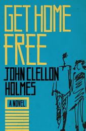 Get Home Free: A Novel