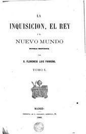La Inquisicion, el Rey y el Nuevo Mundo, 1: novela histórica