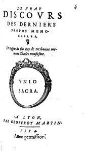 Le Vray Discovrs Des Derniers Propos Memorables, Et trespas du feu Roy de tresbonne memoire Charles neufiesme
