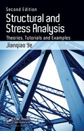 Structural and Stress Analysis: Theories, Tutorials and Examples, Second Edition, Edition 2