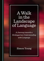 A Walk In The Landscape Of Language Book PDF