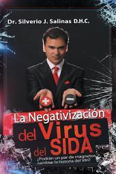 La negativización del virus del sida: ¿Podrán un par de magnetos cambiar la historia del VIH?