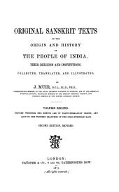 Original Sanskrit Texts on the Origin and History of the People of India, Their Religion and Institutions: Volume 2