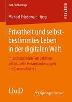 Privatheit und selbstbestimmtes Leben in der digitalen Welt PDF
