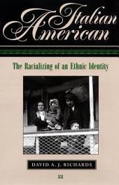 Italian American: The Racializing of an Ethnic Identity