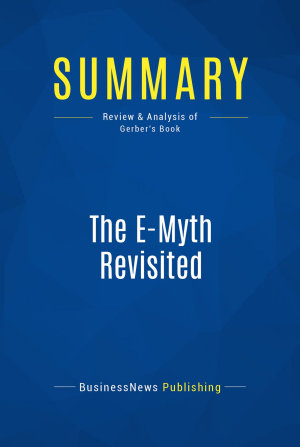 Summary  The E Myth Revisited