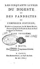 Les cinquante livres du Digeste ou des Pandectes de l'Empereur Justinien: Volume3