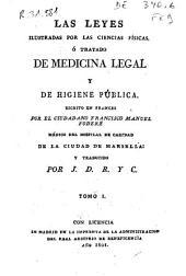 Las leyes ilustradas por las ciencias físicas, ó tratado de medicina legal y de higiene pública: Volumen 1