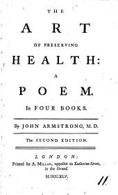 The Art of Preserving Health:: A Poem. In Four Books, Volume 11