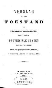 Verslag van den toestand der provincie Gelderland gedaan aan de Provinciale Staten van dat gewest door de Gedeputeerde Staten ...: Volume 1