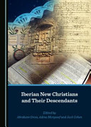 Iberian New Christians and Their Descendants