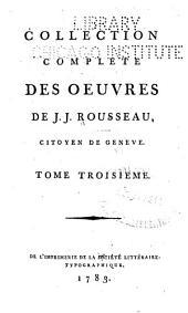 Collection complète des oeuvres de J. J. Rousseau, citoyen de Genève: Volume3