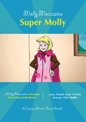 Molly Moccasins - Super Molly