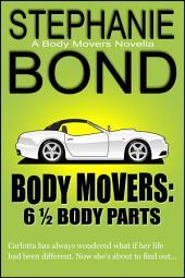 6 1/2 Body Parts: a Body Movers novella