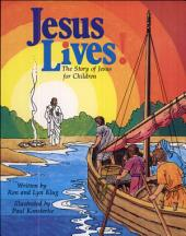 Jesus Lives!: The Story of Jesus for Children