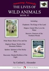 The Lives of Wild Animals Book #3: Educational Version