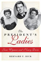 The President's Ladies: Jane Wyman and Nancy Davis