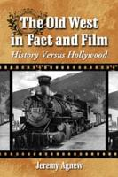 The Old West in Fact and Film PDF