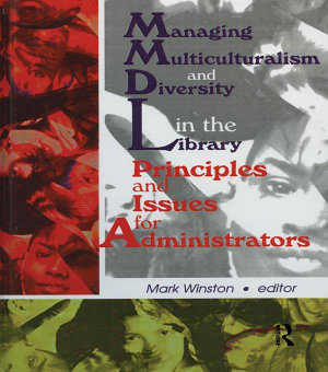 Managing Multiculturalism and Diversity in the Library