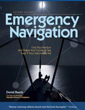 Emergency Navigation, 2nd Edition: Improvised and No-Instrument Methods for the Prudent Mariner, Edition 2