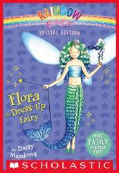 Rainbow Magic Special Edition Flora The Dress Up Fairy Book PDF