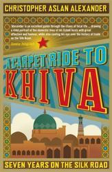 A Carpet Ride To Khiva Book PDF