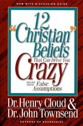 12 Christian Beliefs That Can Drive You Crazy Book PDF