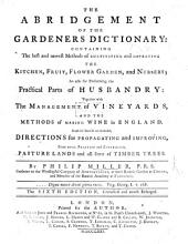 The Abridgment of the Gardener's Dictionary. The Sixth Edition ... Much Enlarged