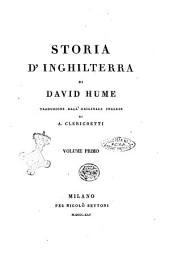 Storia d'Inghilterra di David Hume traduzione dall'originale inglese di A. Clerichetti volume primo [-ottavo ed ultimo]: Volume 1