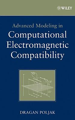 Advanced Modeling in Computational Electromagnetic Compatibility