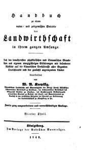 Handbuch zu einem natur- und zeitgemäßen Betriebe der Landwirthschaft in ihrem ganzen Umfange: Band 4