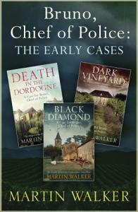 The Dordogne Mysteries  Bruno  Chief of Police  the early cases Book