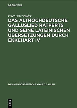 Das althochdeutsche Galluslied Ratperts und seine lateinischen   bersetzungen durch Ekkehart IV PDF