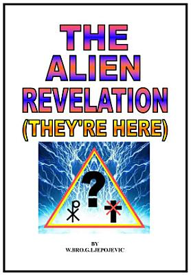 Alien Revelation   They re Here