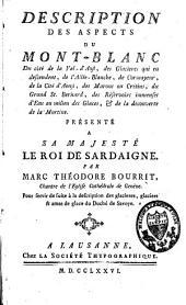 Description des aspects du Mont-Blanc: du côté de la Val-d'Aost, des glacieres qui en descendent ... : présenté à sa Majesté le Roi de Sardaigne