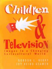 Children and Television: Images in a Changing Socio-Cultural World