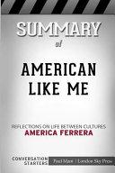 Summary of American Like Me