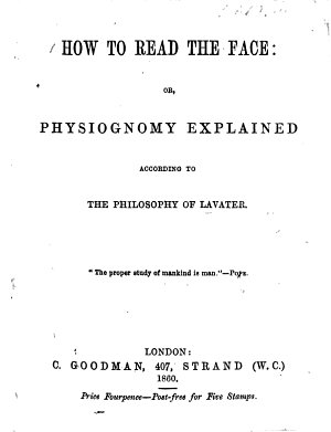 How to read the face  or  Physiognomy explained  according to the philosophy of Lavater PDF
